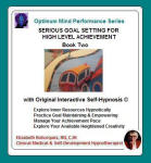 Optimum Mind Performance Series: Serious Goal Setting for High Level Achievement - Book Two