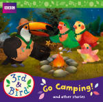 3rd & Bird: Go Camping! And Other Stories