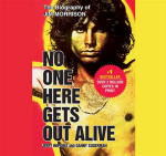 No One Here Gets Out Alive: The Biography of Jim Morrison (Abridged)