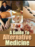 A Guide To Alternative Medicine - Part 1 (Free)